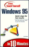 Teach Yourself Windows 95 in 10 Minutes