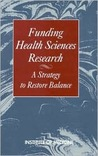 Funding Health Sciences Research: A Strategy to Restore Balance