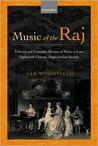 Music of the Raj: A Social and Economic History of Music in Late Eighteenth Century Anglo-Indian Society