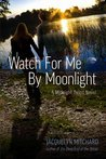 Watch for Me by Moonlight (Midnight Twins, #3)