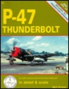 P-47 Thunderbolt: In Detail & Scale