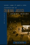 Study Guide for Senna and Siegel's Introduction to Criminal Justice