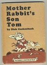 Mother Rabbit's Son Tom