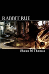 Rabbit Rue: Book One of the Phase Cycle