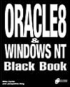 Oracle8 & Windows NT Black Book [With Contains a Demonstration Copy of Oracle8...]
