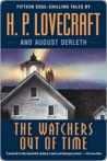 The Watchers Out of Time: Fifteen soul-chilling tales by