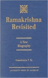 Ramakrishna Revisited: A New Biography