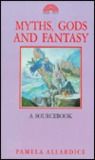 Myths, Gods And Fantasy: A Source Book