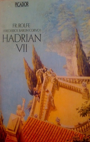 Hadrian VII by Frederick Rolfe