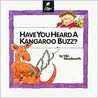 Have You Heard a Kangaroo Buzz?: Learn about Animal Sounds