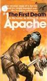 The First Death (Apache, #1)