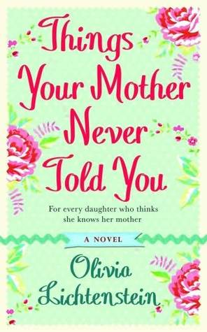 Things Your Mother Never Told You by Olivia Lichtenstein
