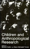 Children and Anthropological Research  by  Barbara Butler