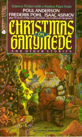 Christmas on Ganymede and Other Stories by Martin H. Greenberg
