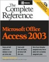Microsoft Office Access 2003: The Complete Reference [With CDROM]