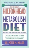 The New Hilton Head Metabolism Diet: Revised for the 1990's and Beyond All New Menu Plans Based On new Foods and New Research