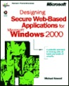 Designing Secure Web-Based Applications for Microsoft Windows 2000