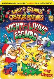 Night of the Living Eggnog (Wiley & Grampa's Creature Features, #7)