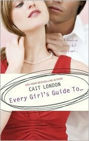 Every Girl's Guide To... by Cait London