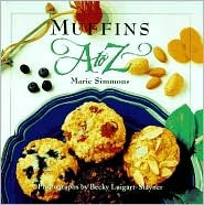 Muffins A to Z by Marie Simmons