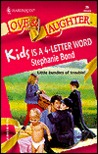 Kids Is a 4-Letter Word by Stephanie Bond