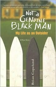 Not a Genuine Black Man: My Life as an Outsider