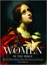 Women in the Bible:  Miracle Births, Heroic Deeds, Bloodlust and Jealousy