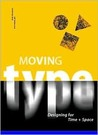 Moving Type: Designing for Time and Space