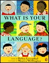 What Is Your Language? by Debra Leventhal