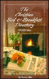 Christian Bed and Breakfast Directory 1999-2000 (Christian Bed & Breakfast Directory)