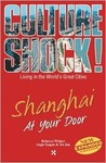 Culture Shock!: Shanghai At Your Door