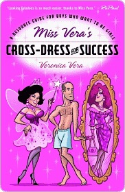 Miss Vera's Cross-Dress for Success Miss Vera's Cross-Dress for Success Miss Vera's Cross-Dress for Success