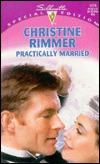 Practically Married (Bravo Family, #3) by Christine Rimmer