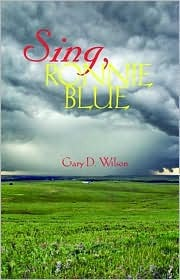 Sing, Ronnie Blue by Gary D. Wilson