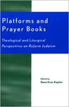 Platforms and Prayer Books: Theological and Liturgical Perspectives on Reform Judaism