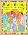 What a Morning!: The Christmas Story in a Black Spiritual