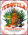 Tequila!: Cooking With the Spirit of Mexico