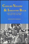 Cavalry Yellow and Infantry Blue: Army Officers in Arizona Between 1851 and 1886