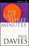 The Last Three Minutes by Paul Charles William Davies