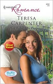 Her Baby, His Proposal by Teresa Carpenter