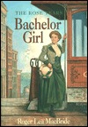 Bachelor Girl (Little House: The Rose Years #8)