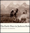 Early Days in Jackson Hole