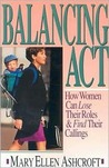 Balancing Act: How Women Can Lose Their Roles and Find Their Calling