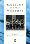 Museums and Their Visitors by Eilean Hooper-Greenhill