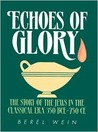 Echoes of Glory: The Story of the Jews in the Classical Era, 350 BCE-750 CE