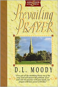 Prevailing Prayer by D.L. Moody