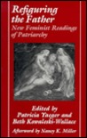 Refiguring the Father: New Feminist Readings of Patriarchy