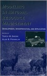 Modeling in Natural Resource Management: Development, Interpretation, and Application