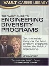 Vault Guide to the Top Engineering Diversity Programs 2008 Edition (Vault Career Library)