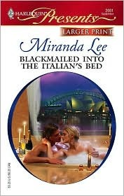 Blackmailed Into the Italian's Bed by Miranda Lee